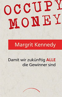 In &quot;Occupy Money&quot; zeigt Margrit Kennedy mehrere Alternativen auf: Zinsloses, umlaufgesichertes Geld steht dabei im Zentrum.