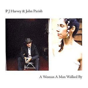 PJ Harvey &amp;amp; John Parish: &quot;A Woman A Man Walked By&quot; (Universal 2009)