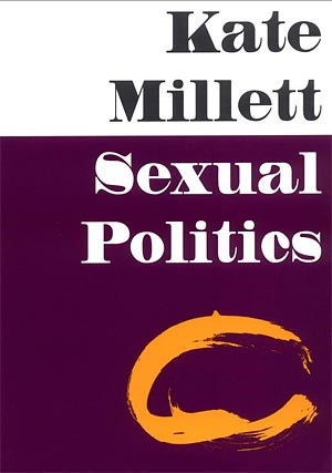 Kate Millett: Sexual PoliticsUniversity of Illinois Press, 2000ISBN-13: 978-0252068898424 Seiten