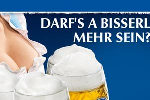 &quot;Darf's a bisserl mehr sein?&quot; Nein, danke, lieber weniger - oder, wenn's nach der Frauenministerin und den Grnen geht: Gar nichts mehr. Die haben nmlich genug von sexistischen Werbungen wie dieser eines Bierherstellers, die im letzten Jahr Anlass fr Kritik gab.
