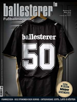 Inhalte des ballesterer Nr. 50 (Mrz 2010) Ab sofort sterreichweit im Zeitschriftenhandel&#xD;&#xA;SCHWERPUNKT: FANMEDIEN&#xD;&#xA;Die Piratenheftln der depperten BuamWie Fanzines dem Stehplatz-Publikum eine Stimme verliehen&#xD;&#xA;Ich will nicht der Vater sein, der vom Krieg erzhlt11Freunde-Grnder Philipp Kster im Interview&#xD;&#xA;Hochglanz-SprachrohrZu Gast bei den Machern des Block-West-Echos&#xD;&#xA;Ungeschminkte SzeneberichteDer Grenzgnger hat polnische Hools und Ultras im Fokus&#xD;&#xA;EXTRA - 10 JAHRE BALLESTERER:&#xD;&#xA;ErfolgsgeschichteEine Bilanz von Chefredakteur Reinhard Krennhuber&#xD;&#xA;Das groe ballesterer-ABCGeschichten und Gschichterln zum zehnjhrigen Bestehen&#xD;&#xA;Organisch gewachsene GlaubwrdigkeitPascal Claude schtzt den ballesterer seit Ausgabe zwei&#xD;&#xA;Heast, den ballesterer, den kann deine Mutter lesenNaumoski, Merkel, Grad und weitere Prominente gratulieren &#xD;&#xA;Auerdem in der neuen Ausgabe:&#xD;&#xA;Die Braut des AutokratenKritik am Fhrungsstil von LASK-Prsident Reichel&#xD;&#xA;Sesselwrmer und falsche FansPolens Verbandsprsident Lato bt den Rundumschlag &#xD;&#xA;Stadion-ArchitekturBrit-Bowl: VIP-Logen statt Stehplatzcharme&#xD;&#xA;We're shit and we know we areEine Auswrtsfahrt mit den Fans von QPR&#xD;&#xA;Der aufmpfige Proll-PoetGlasvegas-Snger James Allen - vom Fuballprofi zum Rockstar&#xD;&#xA;Schauprozess Wie die Medien die Anklage gegen Rapid-Fans ausschlachten&#xD;&#xA;Sinnreichs SpielmacherHat sich FIFA-Prsident Blatter beim Risiko-Spielen verzockt?&#xD;&#xA;GroundhoppingAlgerische Schlappe, corinthianischer Samba&#xD;&#xA;BarometerDie WM-Qualifikationsauslosung in Warschau&#xD;&#xA;Totale SicherheitEin Ansto zum verschrften Pyrotechnikgesetz