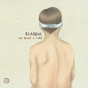"Seabear: ""We Built A Fire"" (Morr Music/Hoanzl 2010)"