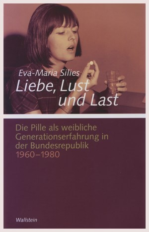 Eva-Maria SiliesLiebe, Lust und LastDie Pille als weibliche Generationserfahrung in der Bundesrepublik 1960-1980&#xD;&#xA;Reihentitel: Gttinger Studien zur Generationsforschung.Verffentlichung des DFG-Graduiertenkollegs &quot;Generationengeschichte&quot; (Hg. von Bernd Weisbrod)Bandnummer: 04&#xD;&#xA;488 SeitenEinband: gebunden, SchutzumschlagFormat: 14,5 x 22 cmISBN: 978-3-8353-0646-2 39,90 (D) /  41,10 (A) / CHF 62,90