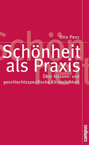 Otto Penz: &quot;Schnheit als Praxis. ber klassenspezifische und geschlechtsspezifische Krperlichkeit.&quot;Campus Verlag, Frankfurt am Main 2010EUR 29,90, ISBN 978-3-593-39212-7&#xD;&#xA;Die Artikel und Interviewauswertungen stammen von: David Loibl, Augusta Dachs, Christian Hirst, Barbara Rothmller, Philip Thom. 