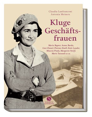 C. Lanfranconi/A. Meiners&quot;Kluge Geschftsfrauen&quot;Elisabeth Sandmann Verlag, 2010160 S., 25, 70 EuroISBN 978-3-938045-22-0