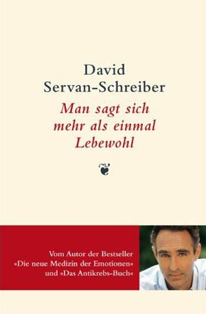 Davie Servan-Schreiber: Man sagt sich mehr als einmal lebewohl. Kunstmann 2012, 150 S., 15,40 Euro