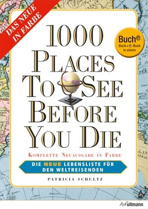 Patricia Schultz: 1000 Places to See Before You Die. Die neue Lebensliste fr den Weltreisenden. Ullmann Verlag 2012, 1.216 Seiten, Buch plus E-Book, 14,99 Euro.&#xD;&#xA;Info: 1000beforeyoudie.com