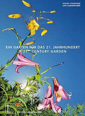 Buchtipp:&quot;Ein Garten fr das 21. Jahrhundert&quot; von Georg Grabherr, Lois LammerhuberDeutsch/Englisch59 EUROab jetzt im Buchhandel und bei der Edition Lammerhuber erhltlich