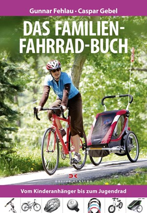 ... in ihrem kompakten Buch geben Gunnar Fehla und Caspar Gebel einen Einblick in die Welt des familiren Radfahrens.
