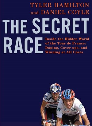 Tyler Hamilton (gem. mit Daniel Coyle): &quot;The Secret Race&quot;, 304 Seiten (Gebundene Ausgabe) Bantam, 2012