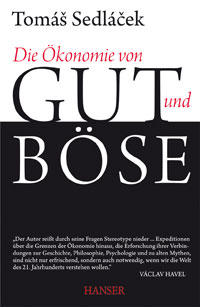 """""""Die Ökonomie von Gut und Böse"""" von Tomáš Sedláček ist im Hanser Verlag erschienen. Es kostet in Österreich 25,90 Euro."""