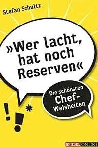 """""""Wer lacht, hat noch Reserven - Die schönsten Chef-Weisheiten"""" von Stefan Schultz.---> Zum Gewinnspiel: derStandard.at/Karriere verlost drei Exemplare"""