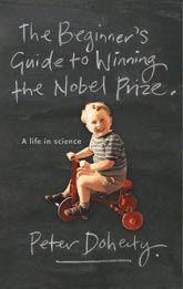 Peter C. Doherty: A Beginner's Guide to Winning the Nobel Prize, Melbourne University Press, September 2005