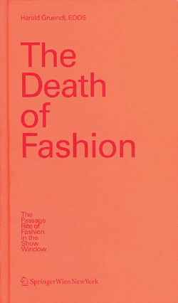 """The Death of Fashion"", Springer Verlag, Wien, New York, € 36,86."