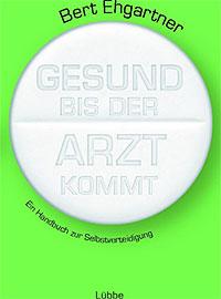 """Bert Ehartner wehrt sich in seinem Buch (315 Seiten, 16,99 Euro) gegen Standardisierungen in der medizin. """"Ein Mensch ist kein Auto"""", sagt er."""