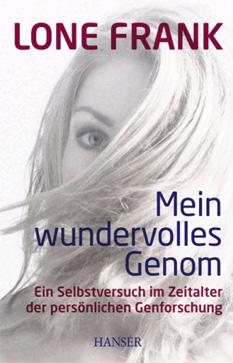 """Lone Frank: """"Mein wundervolles Genom"""". Hanser 2011, 323 Seiten, 20,50 Euro"""