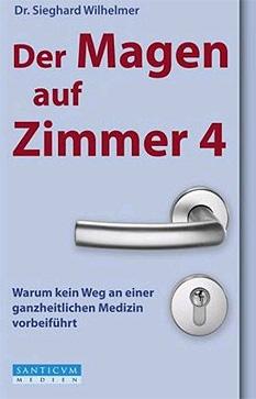 """Sieghard Wilhelmer: """"Der Magen auf Zimmer 4"""". Santicum Medien 2011, 158 Seiten, 19,80 Euro"""