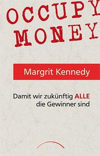 """In """"Occupy Money"""" zeigt Margrit Kennedy mehrere Alternativen auf: Zinsloses, umlaufgesichertes Geld steht dabei im Zentrum."""