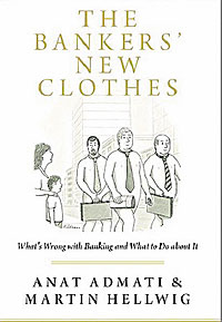 "Anat Admati, Martin Hellwig: ""The Bankers' New Clothes"". Princeton University Press 2013."