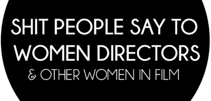 foto: tumblr: shit people say to women directors