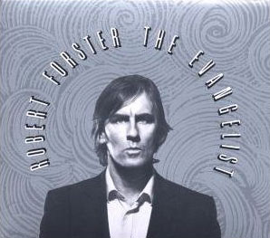 "Robert Forster: ""The Evangelist"" (Tuition/Edel)"