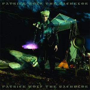 "Patrick Wolf: ""The Bachelor"" (Bloody Chamber Music/Warner 2009)"