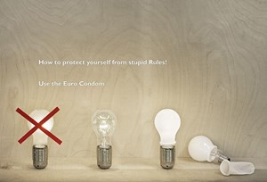 """How to protect yourself from stupid Rules! Use the Euro Condom."""