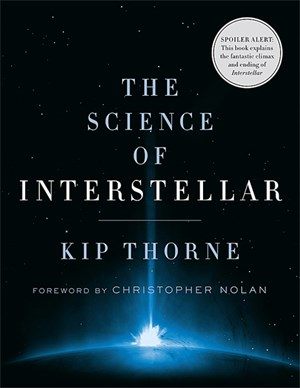 "Kip Thorne, ""The Science of Interstellar"". 336 Seiten, € 12,98. W. W. Norton & Co., New York 2014"
