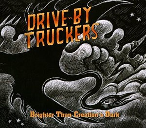 "Drive-By Truckers: ""Brighter Than Creation's Dark"" (New West/Blue Rose/Hoanzl 2008)"