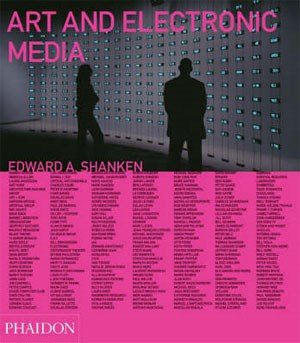 Edward A. Shanken (Hg.): Art and Electronic Media, Phaidon, Berlin, 2009, 304 SeitenISBN: