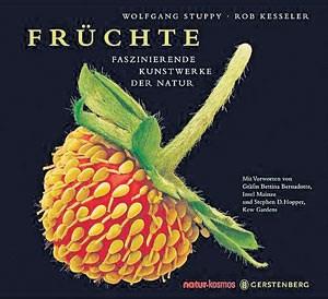 Wolfgang Stuppy, Rob Kesseler: Früchte - Faszinierende Kunstwerke der Natur, 264 S., Gerstenberg Verlag 2009, EURO 61,80