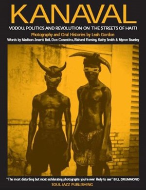 """Kanaval. Vodou, politics and revolution on the streets of Haiti"" - 