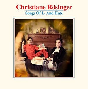 "Christiane Rösinger: ""Songs Of L. And Hate"" (Staatsakt/Good2Go 2010)"
