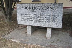 Die Kaserne in der Bezirkshauptstadt Bad Radkersburg ist nach Hans Mickl benannt, der den Abwehrkampf gegen die jugoslawischen Besatzungstruppen angeführt hat.