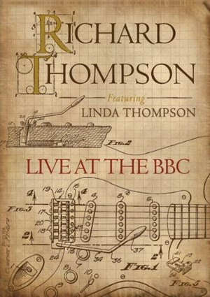"Richard Thompson feat. Linda Thompson ""Live at the BBC"" (Universal, Erscheinungstermin: 1. Juli 2011)"