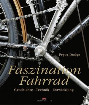 "Pryor Dodge: ""Faszination Fahrrad"", € 40,- / 224 S., Delius Klasing Verlag 2011"