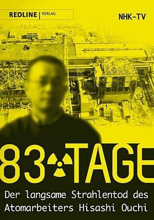 Schon vor dem Desaster in Fukushima 2011 gab es auchin Japan Atomunfälle. Der schlimmste dieser Unfälle mit radioaktiverStrahlung ereignete sich 1999 in einer Fabrik für Uranaufbereitung inTokaimura, nordöstlich von Tokio.83 Tage. Der langsame Strahlentod des Atomarbeiters Hisashi Ouchi. NHK-TV, Redline Verlag,  186 Seiten, 14,99 Euro.