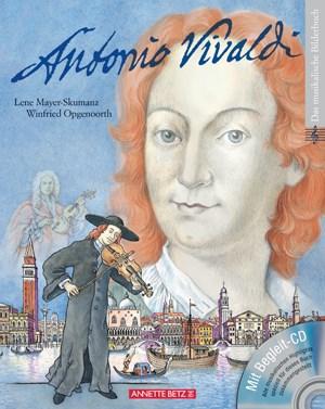 Antonio VivaldiLene Mayer-Skumanz, Winfried Opgenoorth 29 Seiten, € 19,95 Annette Betz Verlag, Wien 2011