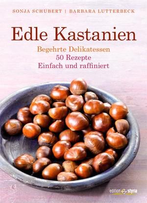 Edle KastanienBegehrte Delikatessen - 50 Rezepte - Einfach und raffiniertSonja Schubert und Barbara Lutterbeck 90 Seiten, € 14,99Edition StyriaISBN: 978-3-99011-035-5