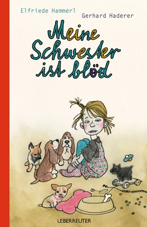 Meine Schwester ist blödElfriede Hammerl / Gerhard Haderer 71 Seiten, € 15, 95 Ueberreuter-Verlag, Wien 2011