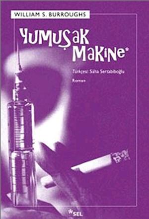 """Der Roman """"The Soft Machine"""" (hier in türkischer Übersetzung) von William S. Burroughs wurde als """"obszön"""" und """"für Kinder schädlich"""" eingestuft."""