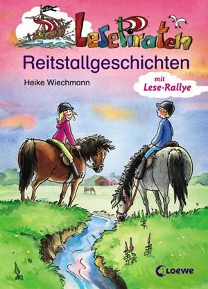 ReitstallgeschichtenHeike Wiechmann58 Seiten, € 7,10 Loewe Verlag, Bindlach 2011