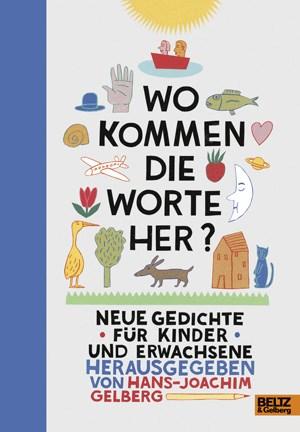 """Hans-Joachim Gelberg (Herausgeber), """"Wo kommen die Worte her?"""" € 20,60 / 262 SeitenBeltz&Gelberg-Verlag, Weinheim 2011"""