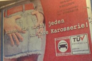 """""""Lassen Sie nicht jeden an Ihre Karosserie!"""": Dieses Sujet wurde vom Werberat ebenfalls zum Stopp aufgefordert."""