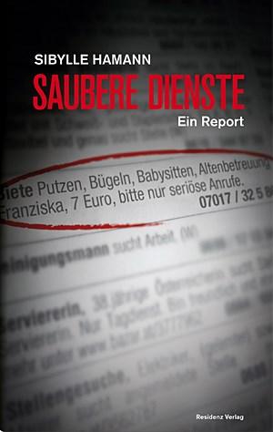 Sibylle Hamann: Saubere Dienste - Ein Report. Residenz Verlag, 21,90 Euro.