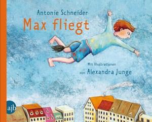 Max fliegt Antonie Schneider, Alexandra Junge€ 17,50 / 32 SeitenAufbau Verlag, Berlin 2012