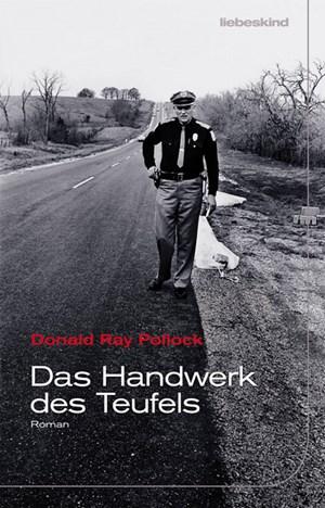 """Donald Ray Pollock, """"Das Handwerk des Teufels"""". Deutsch von Peter Torberg (Liebeskind-Verlag)"""
