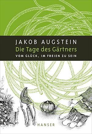 Jakob AugsteinDie Tage des GärtnersVom Glück, im Freien zu seinIllustriert von Nils Hoff 272 SeitenISBN-10: 3-446-23875-1ISBN-13: 978-3-446-23875-6€ 18,40 (A)