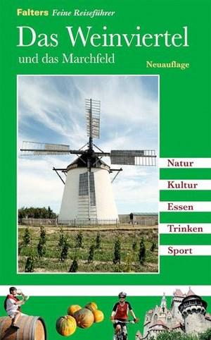 Thomas HofmannDas Weinviertel und das MarchfeldFalters Feine ReiseführerNeuauflage, 432 Seiten, 29,90 Euro