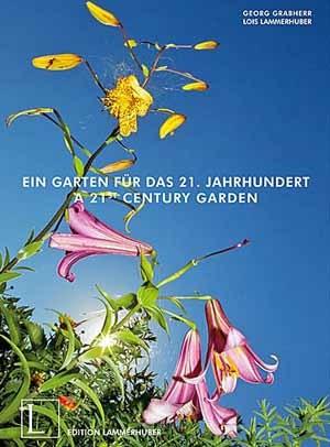 """Buchtipp:""""Ein Garten für das 21. Jahrhundert"""" von Georg Grabherr, Lois LammerhuberDeutsch/Englisch59 EUROab jetzt im Buchhandel und bei der Edition Lammerhuber erhältlich"""